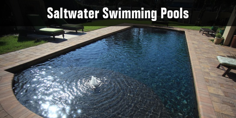 Crown Pools Inc: Advantages Of Saltwater Swimming Pools